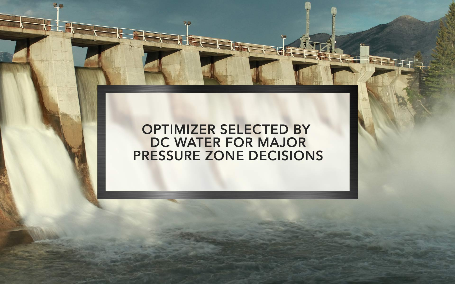 Optimizer selected by DC Water for major Pressure Zone decisions