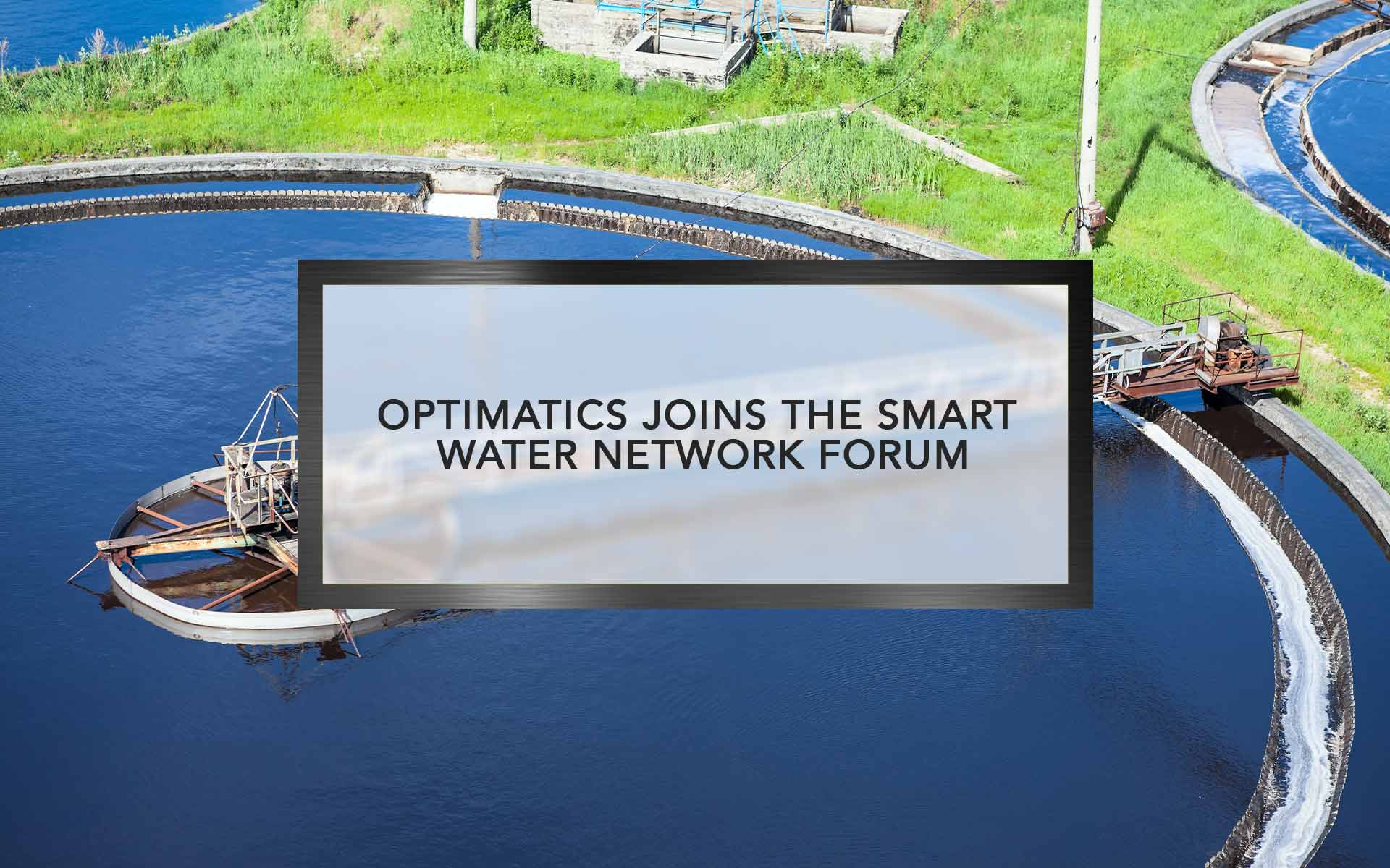 Optimatics joins the Smart Water Network Forum
