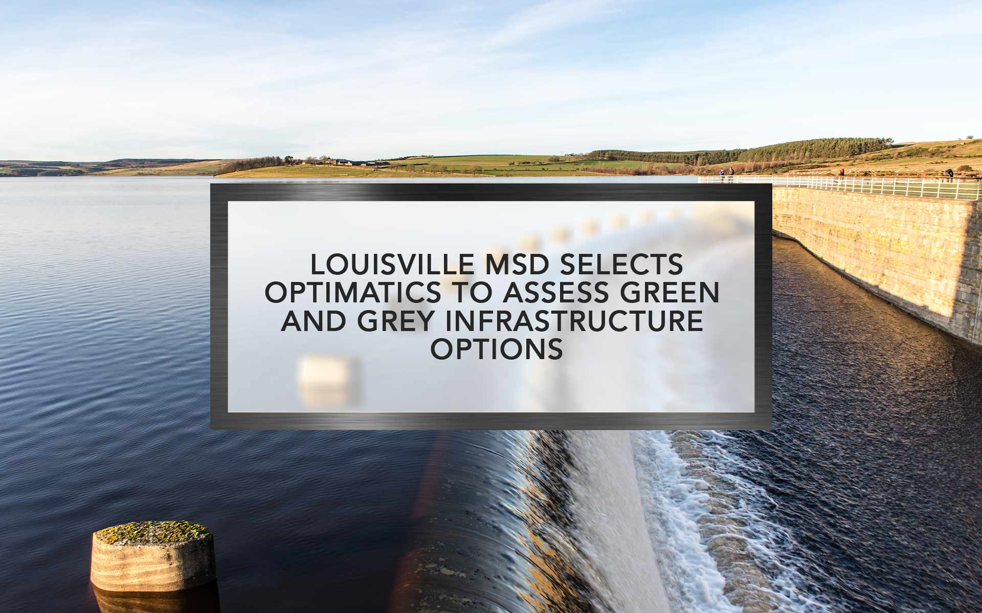 Louisville MSD Selects Optimatics to Assess Green and Grey Infrastructure Options