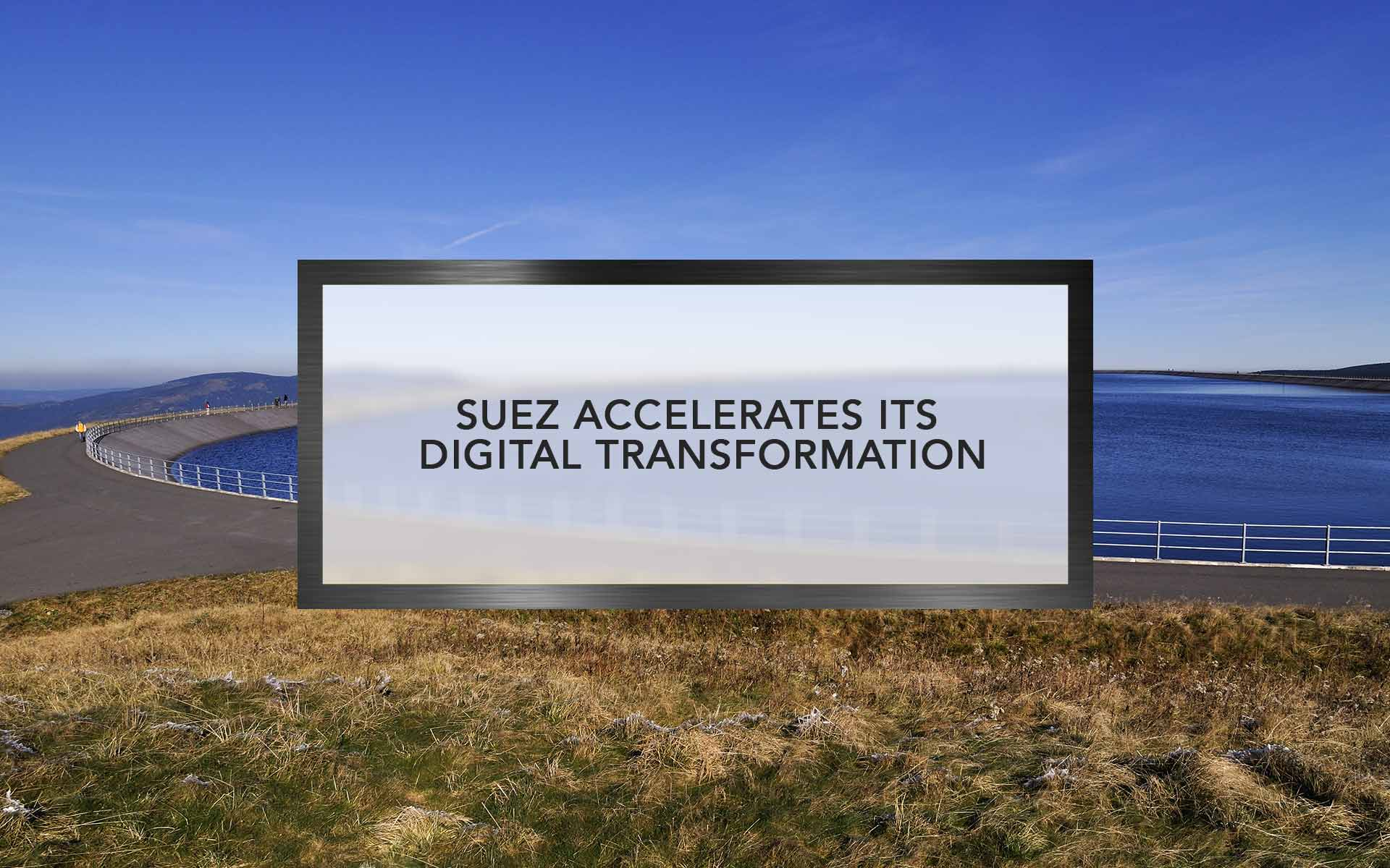 SUEZ accelerates its digital transformation