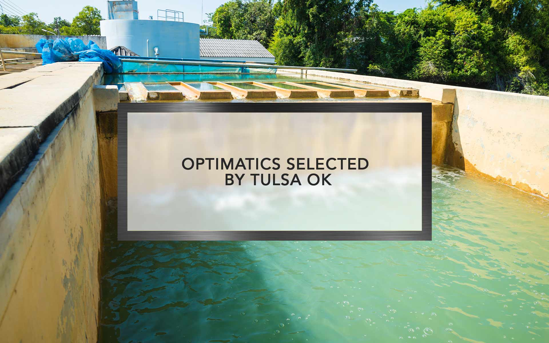 Optimatics Selected by Tulsa OK