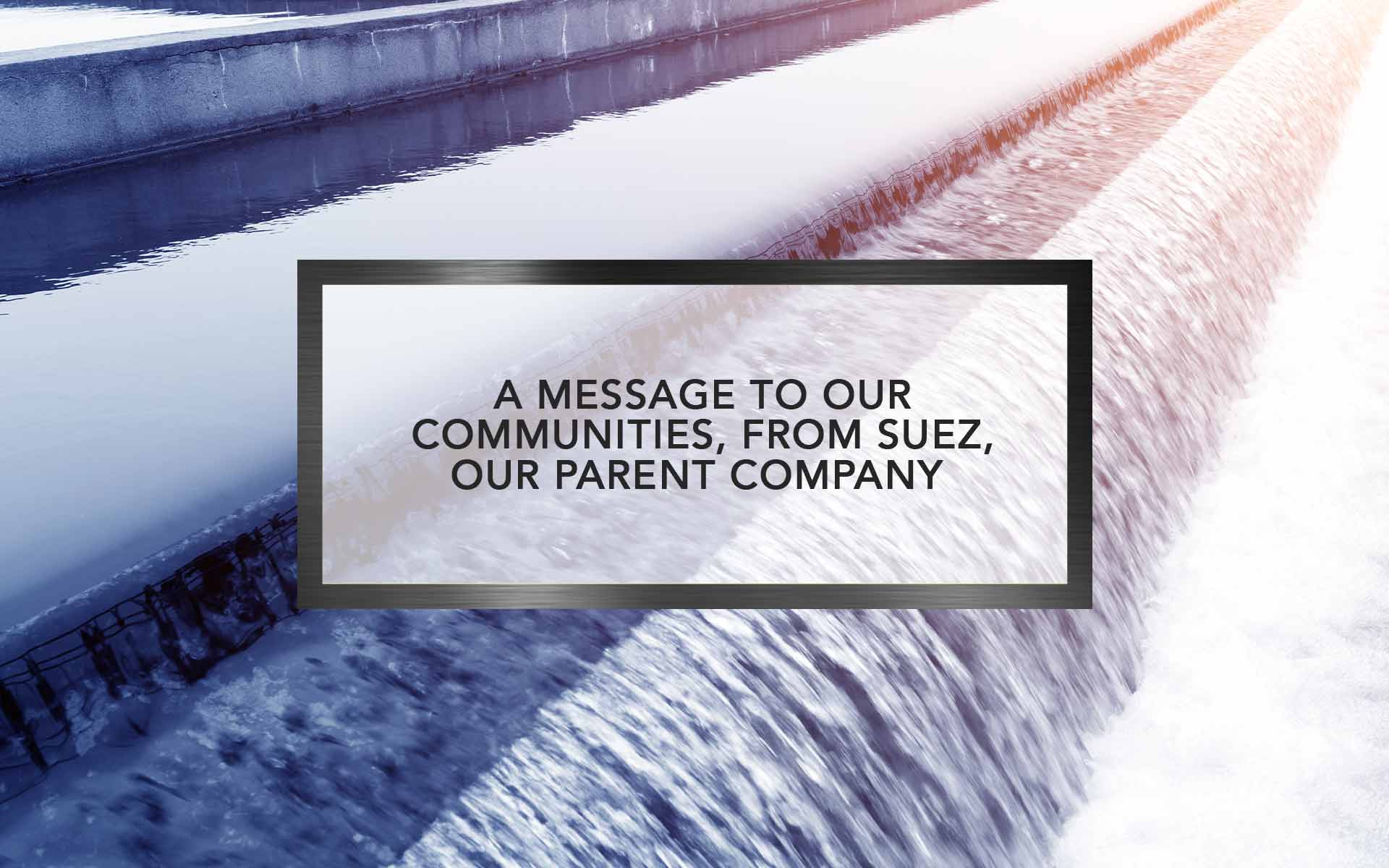 A Message to Our Communities, from Suez, our Parent Company