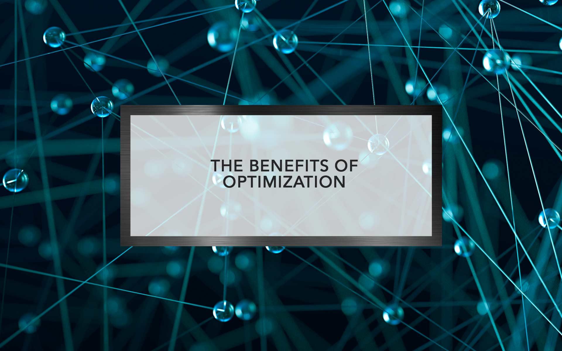 The Benefits of Optimization | Optimatics